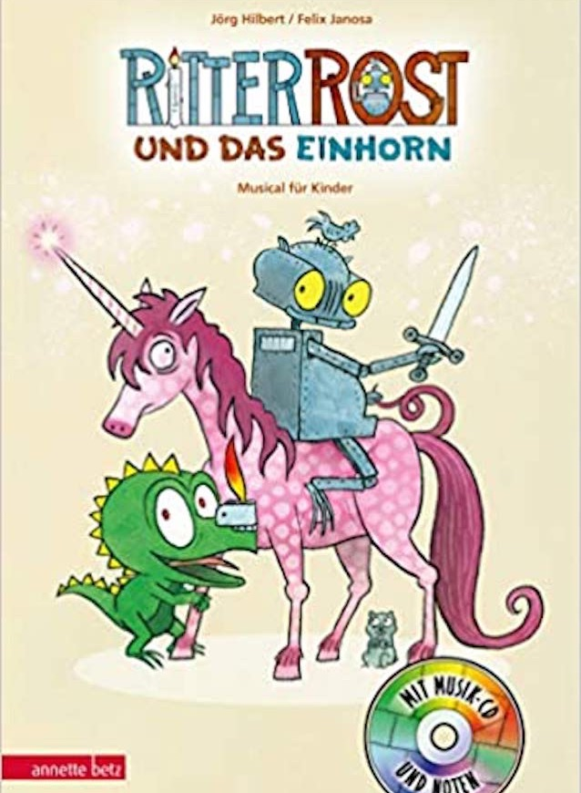 Ritter Rost und das Einhorn (inkl. Musik-CD und Noten)